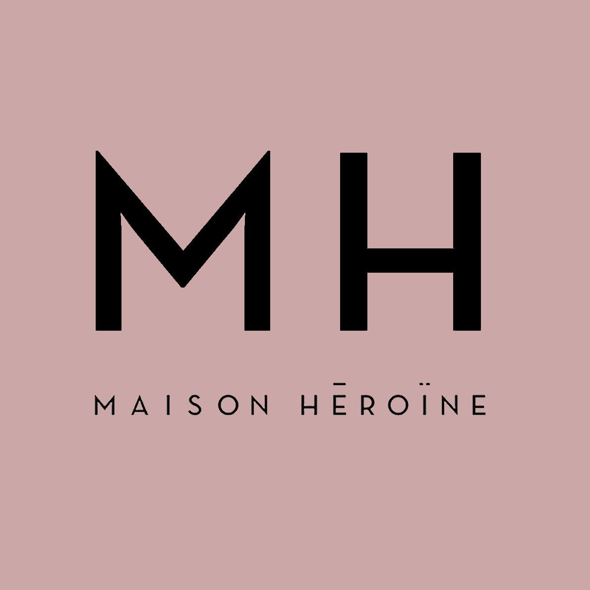 Maison Héroïne